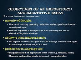 ace your expository argumentative essay prepared by mr tommie 2 objectives of an expository argumentative essay the essay is designed to assess your maturity of thought maturity of thought how much thinking