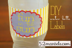 Diy Water Bottle 52 Mantels Diy Water Bottle Labels Plus A Free Printable