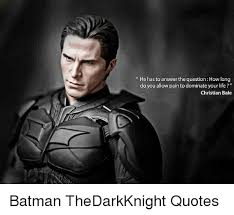 Christian Bale Batman Quotes