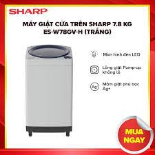 Máy Giặt Cửa Trên Sharp 7.8 Kg ES-W78GV-H (Trắng) - Hàng Phân Phối Chính  Hãng giá rẻ 3.100.000₫