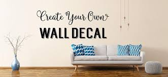 custom wall decal create your own wall