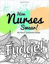 613ve5Tk4LL._SX381_BO1204203200_ amazon com how nurses swear! an adult coloring book on benefits of adult coloring