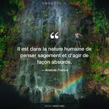 Il Est Dans La Nature Hu Citation De Anatole France Unquote