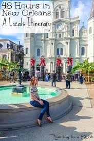 things to do in new orleans a 48 hour travel guide by locals what to do in the french quarter bourbon street garden district restaurants