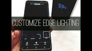 What Is S9 Edge Lighting Samsung Galaxy S9 Customize Edge Lighting Notification