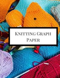 Knitting Graph Paper Knitting Graph Paper Notebook 4 5 Ratio For
