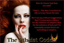the atheist codex memes i cannot prove that god does not exist but i ve seen more evidence