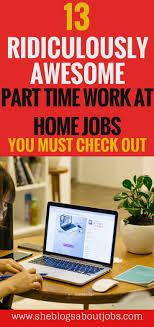 best ideas about part time jobs su click this image for 13 awesome part time work at home jobs you must check out