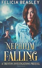 Nephilim Falling: A Trenton Investigations Prequel (9781544268958):  Beasley, Felicia: Books - Amazon.com