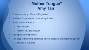 ppt ldquo mother tongue rdquo and ldquo analyzing a short story rdquo powerpoint ldquomother tonguerdquo amy tan