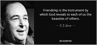 Cs Lewis Quotes On Friendship Magnificent C S Lewis Quote Friendship Is The Instrument By Which God Reveals