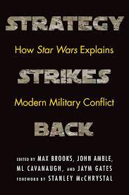 Strategy Strikes Back How Star Wars Explains Modern Military