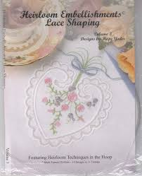 Heirloom Embroidery Designs Machine Embroidery Amazon Com Heirloom Embellishments Lace Shaping By Hope
