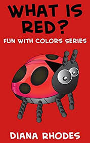 What is Red? (Fun With Colors) eBook: Rhodes, Diana: Amazon.in: Kindle Store
