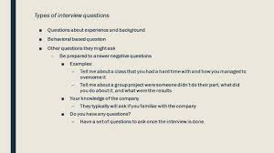 sell yourself in an interview dennis teschler the everest group types of interview questions ■questions about experience and background ■behavioral based question ■other