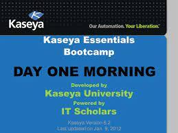 PPT - Kaseya Essentials Bootcamp ...
