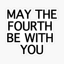 May the Fourth Be With You - DEF Atelier - Funny Meme Stuff