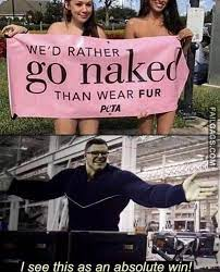 We D Rather Go Naked Than Wear Fur Funny Memes Failgags