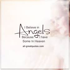 Heaven Quotes Unique I Believe In Angels Grief Loss Quotes