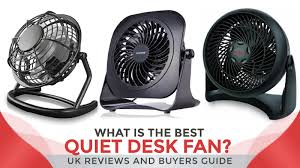 what is the best quiet desk fan uk