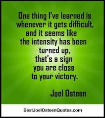 Joel Olsteen Inspirational Quotes Interesting Whenever It Gets Difficult