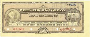 perhaps among the most desired early traveler s checks are those produced for wells fargo co for obvious reasons
