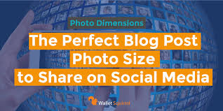 wallet size photo dimension the perfect blog post photo size for sharing on social media