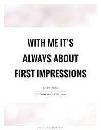 First Impression Quotes Beauteous First Impression Quotes Sayings First Impression Picture Quotes