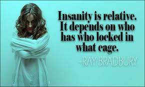 Insanity Quotes Unique Insanity Quotes II