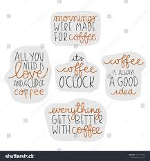 cute coffee quotes. Delighful Cute Set With Cute Coffee Theme Quotes On White Background Can Be Used Like  Stickers Or Inside Cute Coffee Quotes O
