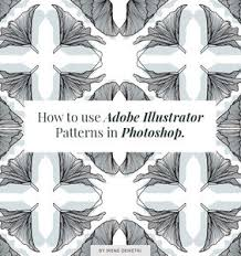 How To Use Adobe Illustrator Patterns In Photoshop