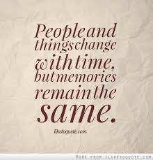 Things Change Quotes Fascinating People And Things Change With Time But Memories Remain The Same