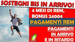 BONUS E 4 MESI DI REM NEL SOSTEGNI BIS / REM PAGAMENTI IN ARRIVO E IN  RITARDO - YouTube