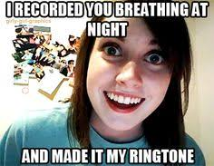 Crazy girl probzzz on Pinterest | Overly Attached Girlfriend ... via Relatably.com