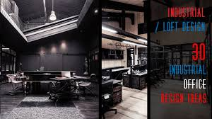 Image Modern loft industrial industrialstyle Youtube 30 Industrial Office Design Ideas Youtube