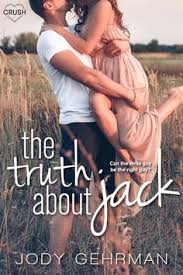 le the truth about jack author jody gehrman genre ya contemporary romance length 250 pages release date april 2018 publisher entangled crush