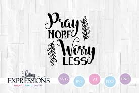 ✓ free for commercial use ✓ high quality images. Pray More Worry Less Motivational Quote Svg 206559 Svgs Design Bundles