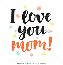 I Love You Mom Quotes Impressive I Love You Mom Handwritten Lettering Stock Vector Royalty Free