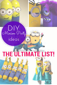 Minion Party The Ultimate List Of Diy Minion Party Ideas
