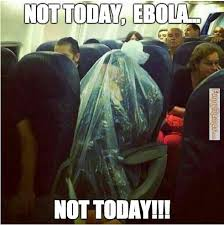 FunnyMemes.com • Funny memes - Not today Ebola, not today! via Relatably.com