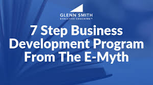 7 Step Business Development Program From The E Myth Glenn