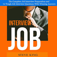 Job Interview Books Job Interview The Complete Job Interview Preparation And 70 Tough