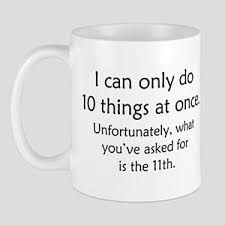 office mugs funny. Beautiful Funny Ten Things At Once Mug With Office Mugs Funny I
