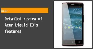 Acer Liquid E3 - Features and reviews ...