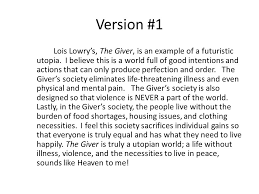 utopia final essay complete sentences topic sentence or  2 version 1 lois lowry s the giver
