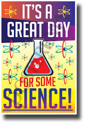 Its A Great Day For Some Science New Science Technology Poster