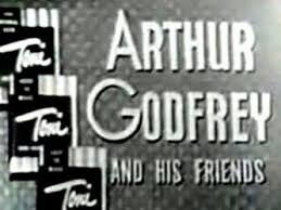 "Image result for 1959 - Arthur Godfrey was seen for the last time in the final broadcast of ""Arthur Godfrey and His Friends"" on CBS-TV."