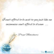 Dreams For An Insomniac Quotes Best Of I Can't Afford To Be Next Quotes Writings By Priya Maheshwari