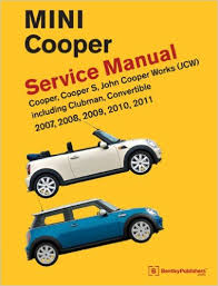 mini cooper r55 r56 r57 service manual 2007 2008 2009 2010 mini cooper r55 r56 r57 service manual 2007 2008 2009 2010 2011 bentley publishers 9780837616711 amazon com books