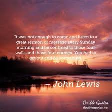 John Lewis Quotes Collected Quotes From John Lewis With Images Cool John Lewis Quotes